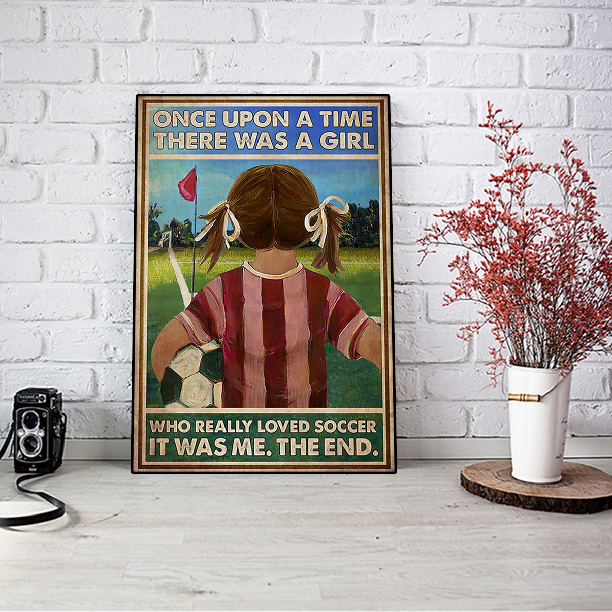 Once upon a time there was a girl who really loved soccer poster A3