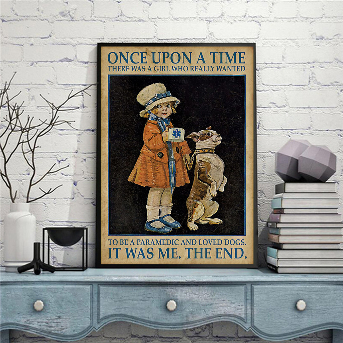 Once upon a time there was a girl who really wanted to be a paramedic and loved dogs poster A1