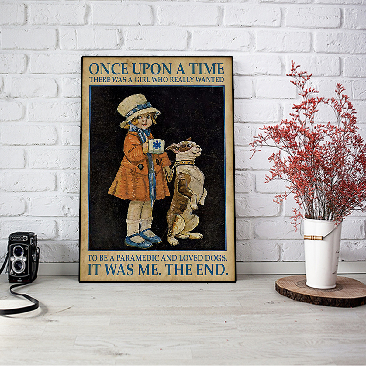 Once upon a time there was a girl who really wanted to be a paramedic and loved dogs poster A3
