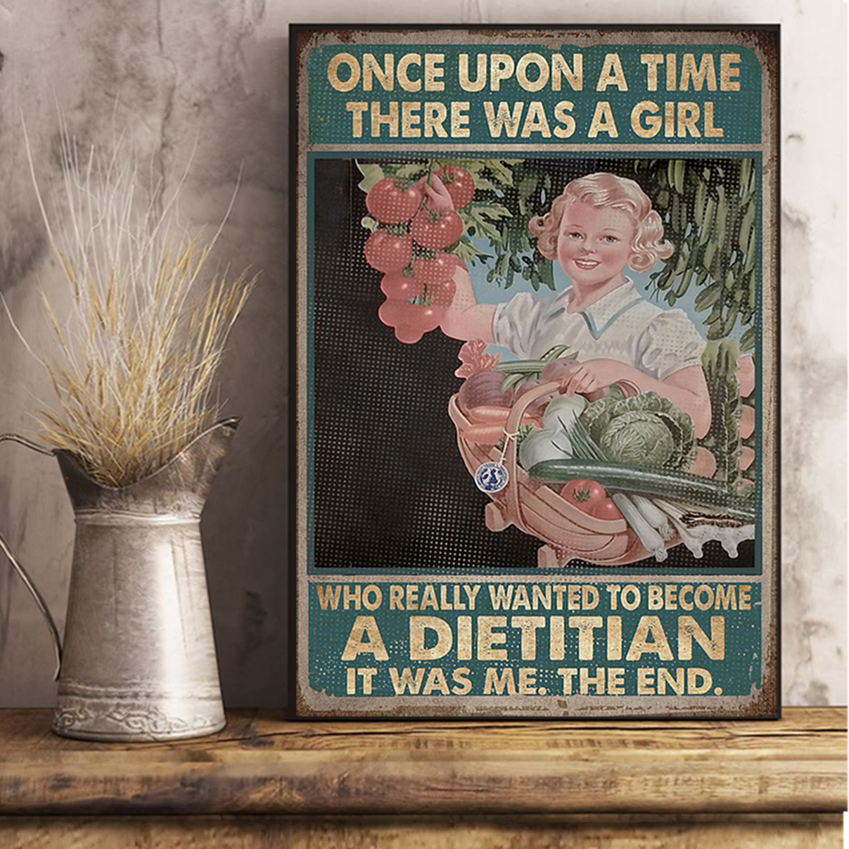 Once upon a time there was a girl who really wanted to become a dietitian poster A1