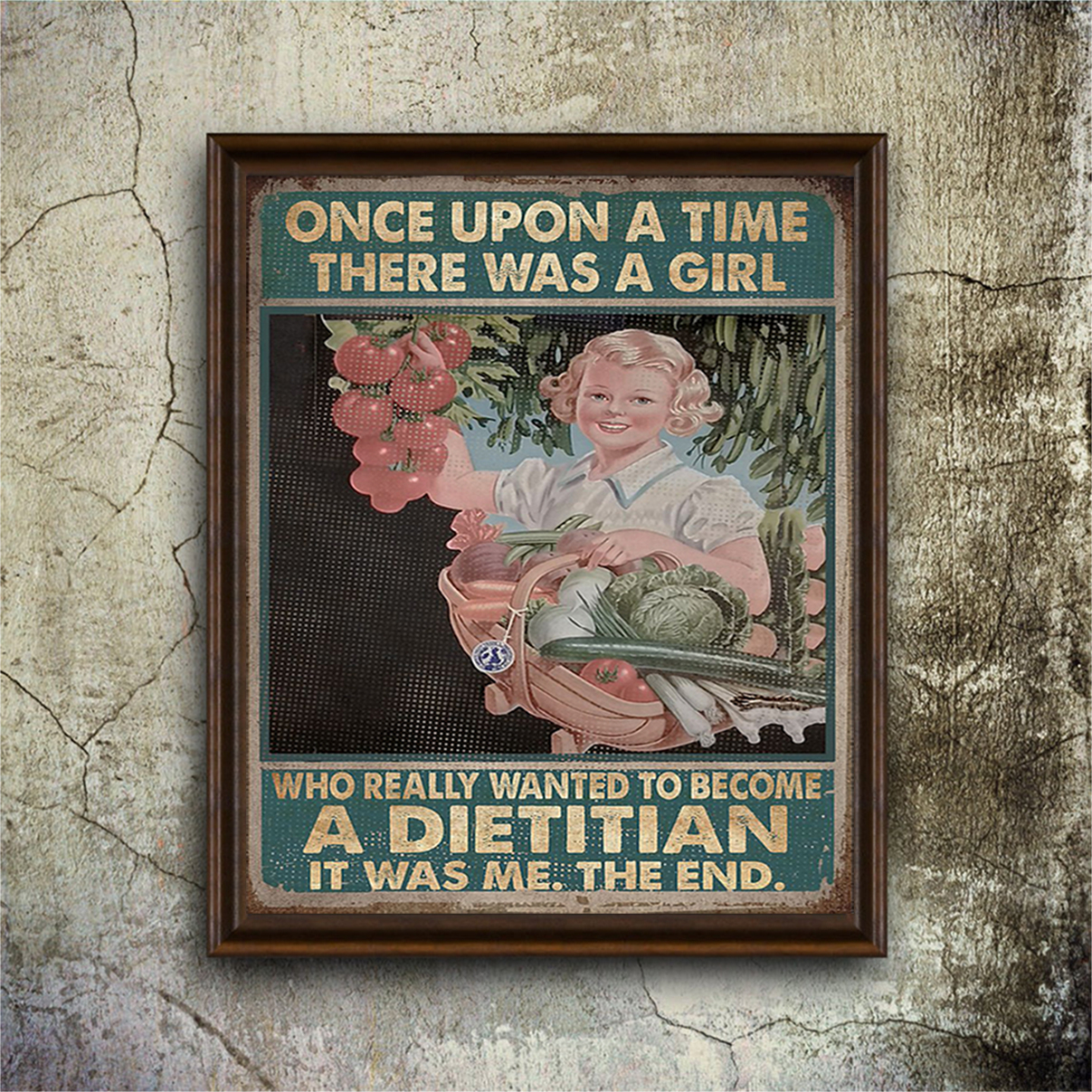 Once upon a time there was a girl who really wanted to become a dietitian poster A3
