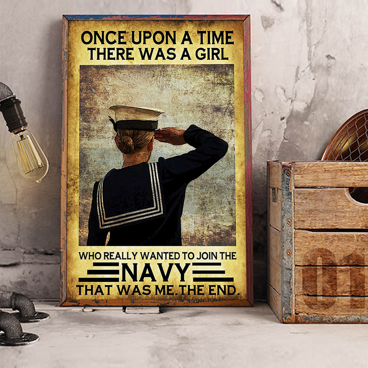 Once upon a time there was a girl who really wanted to join the navy poster A1