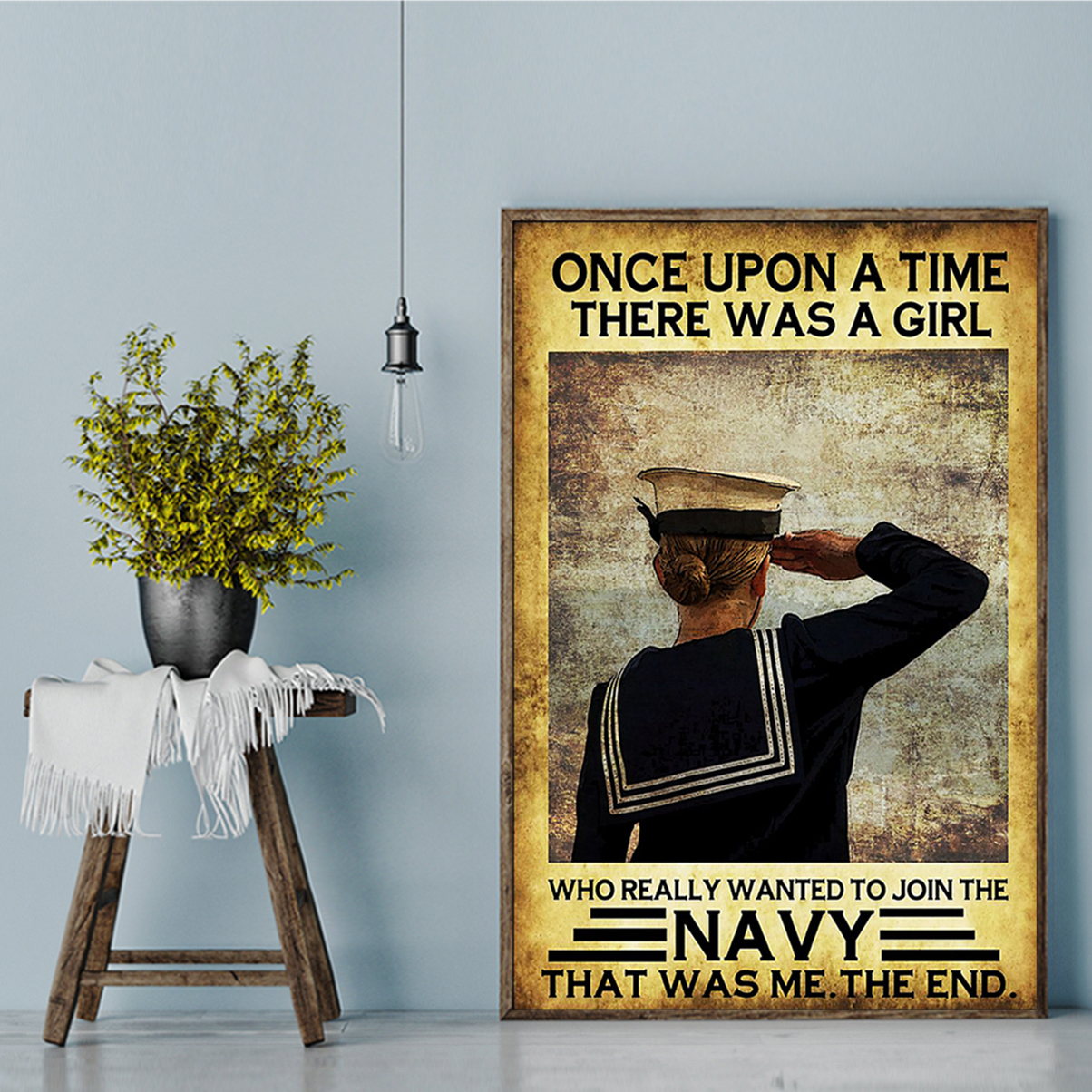 Once upon a time there was a girl who really wanted to join the navy poster A3