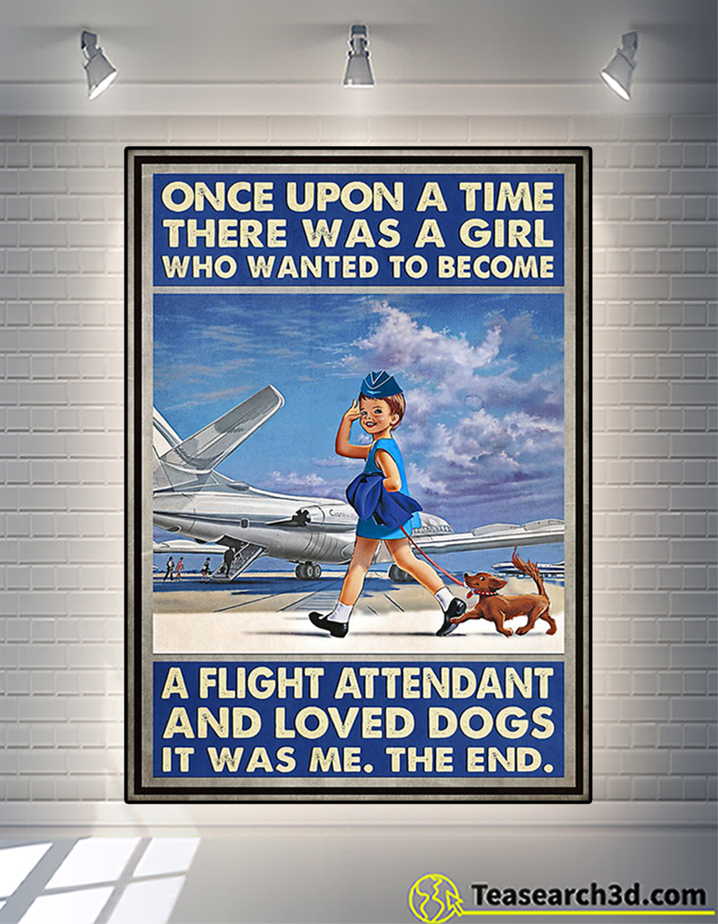 Once upon a time there was a girl who wanted to become a flight attendant and loved dogs poster