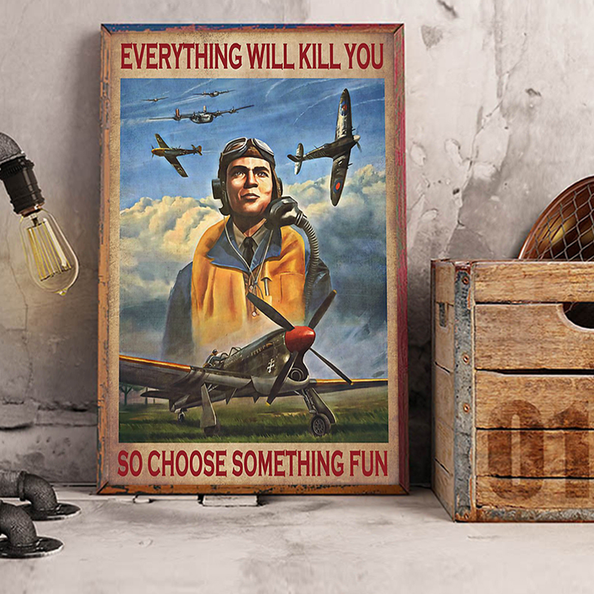 Pilot everything will kill you so choose something fun poster A2