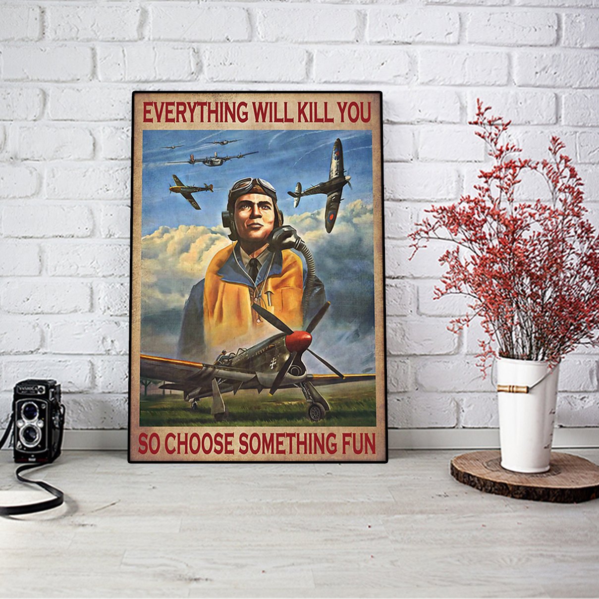 Pilot everything will kill you so choose something fun poster A3