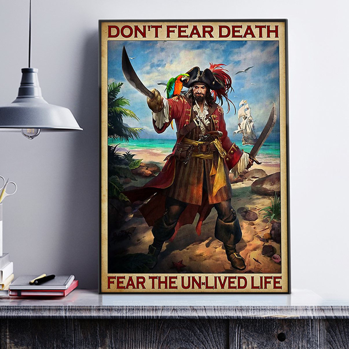 Pirates don't fear death fear the un-lived life poster A2