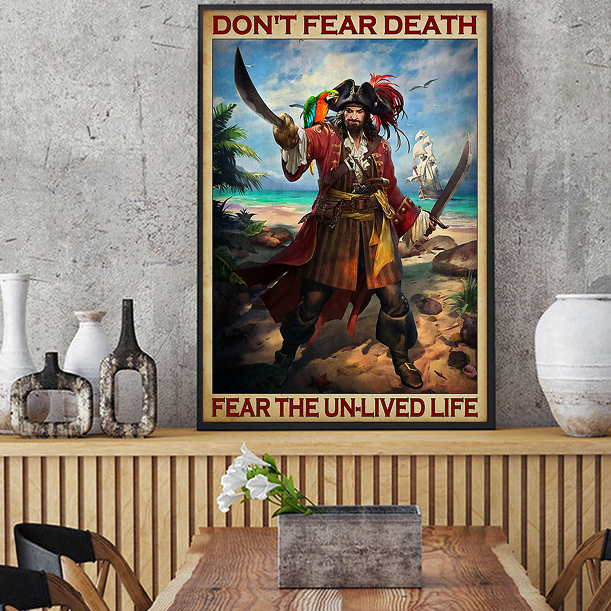 Pirates don't fear death fear the un-lived life poster A3