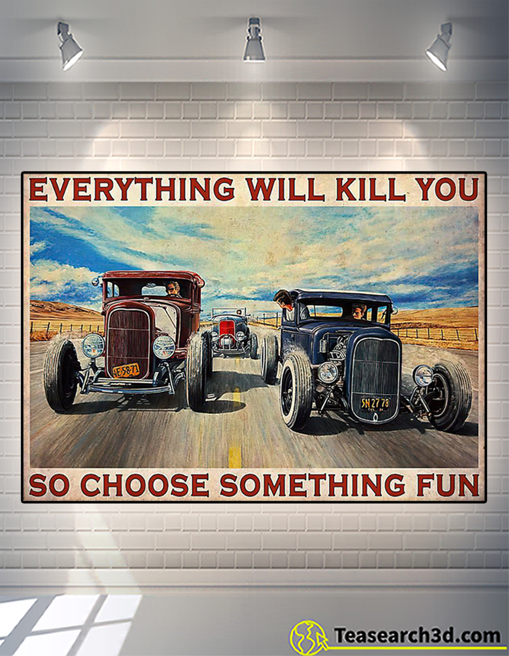 Poster Hot rod Everything will kill you so choose something fun