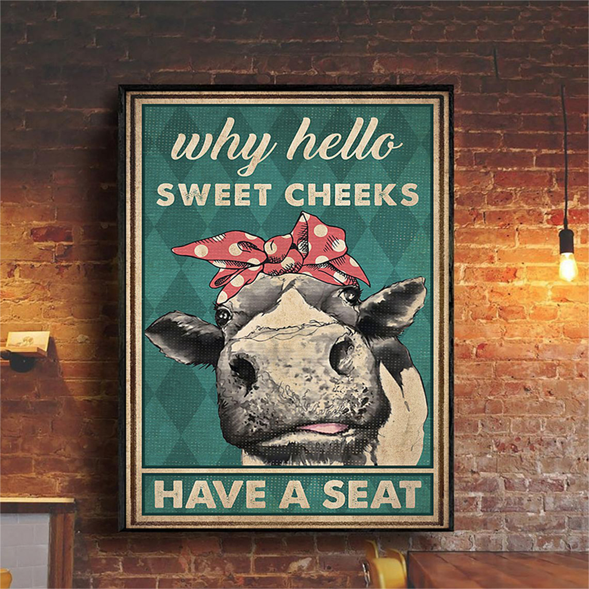 Poster cow why hello sweet cheeks have a seat A1