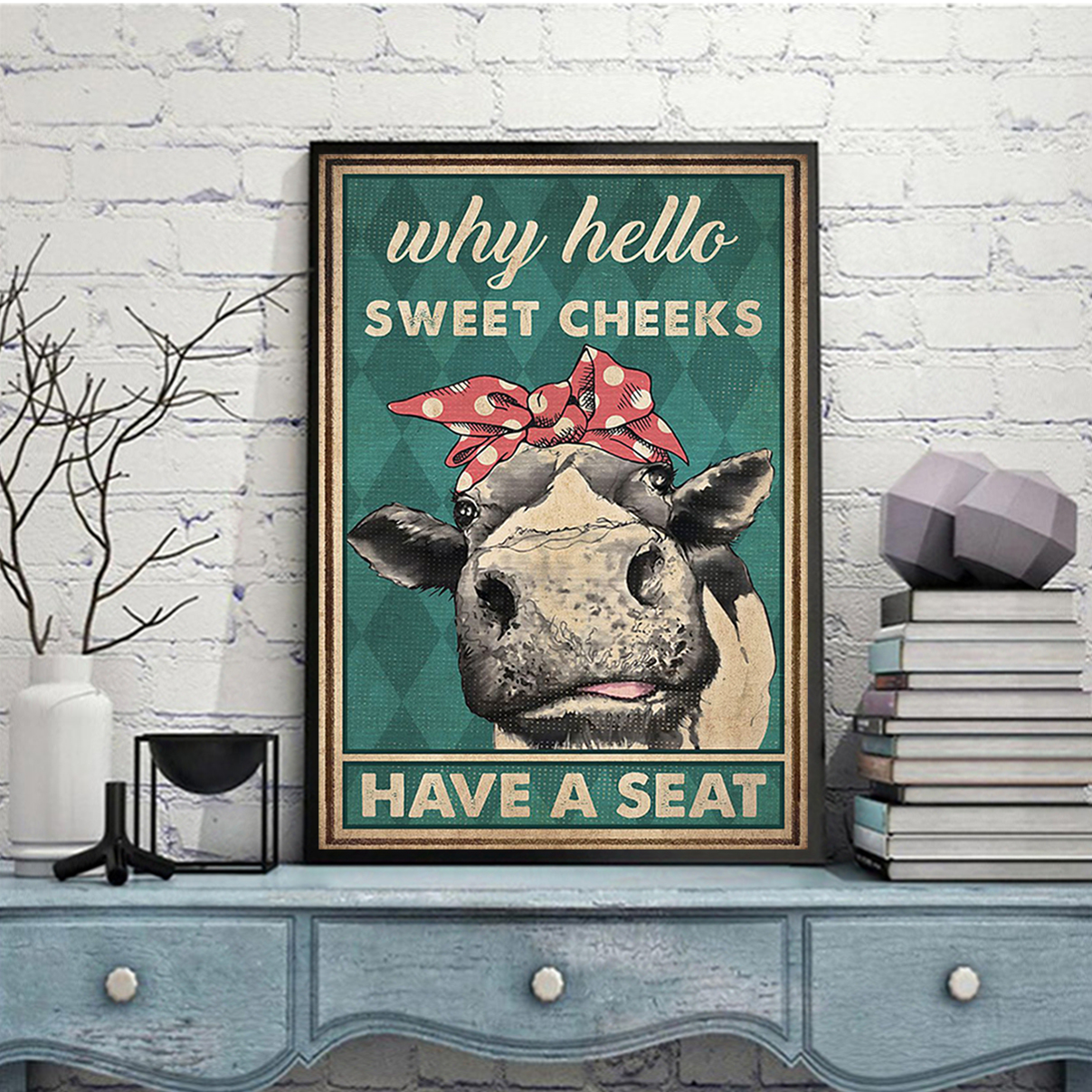 Poster cow why hello sweet cheeks have a seat A3