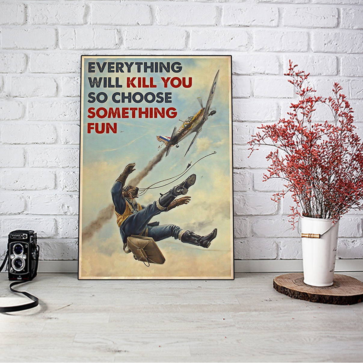 Poster fighter aircraft everything will kill you so choose something fun A3