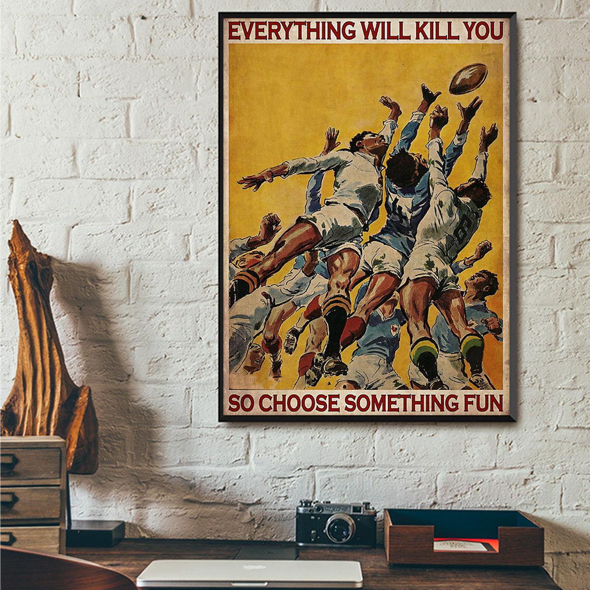 Poster rugby football everything will kill you so choose something fun A1