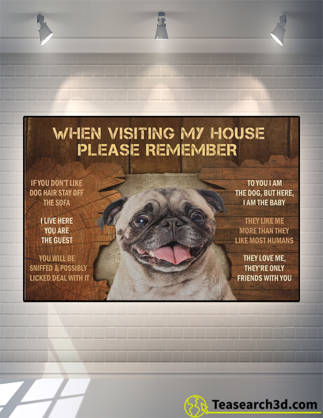 Pug when visiting my house please remember canvas prints and poster medium