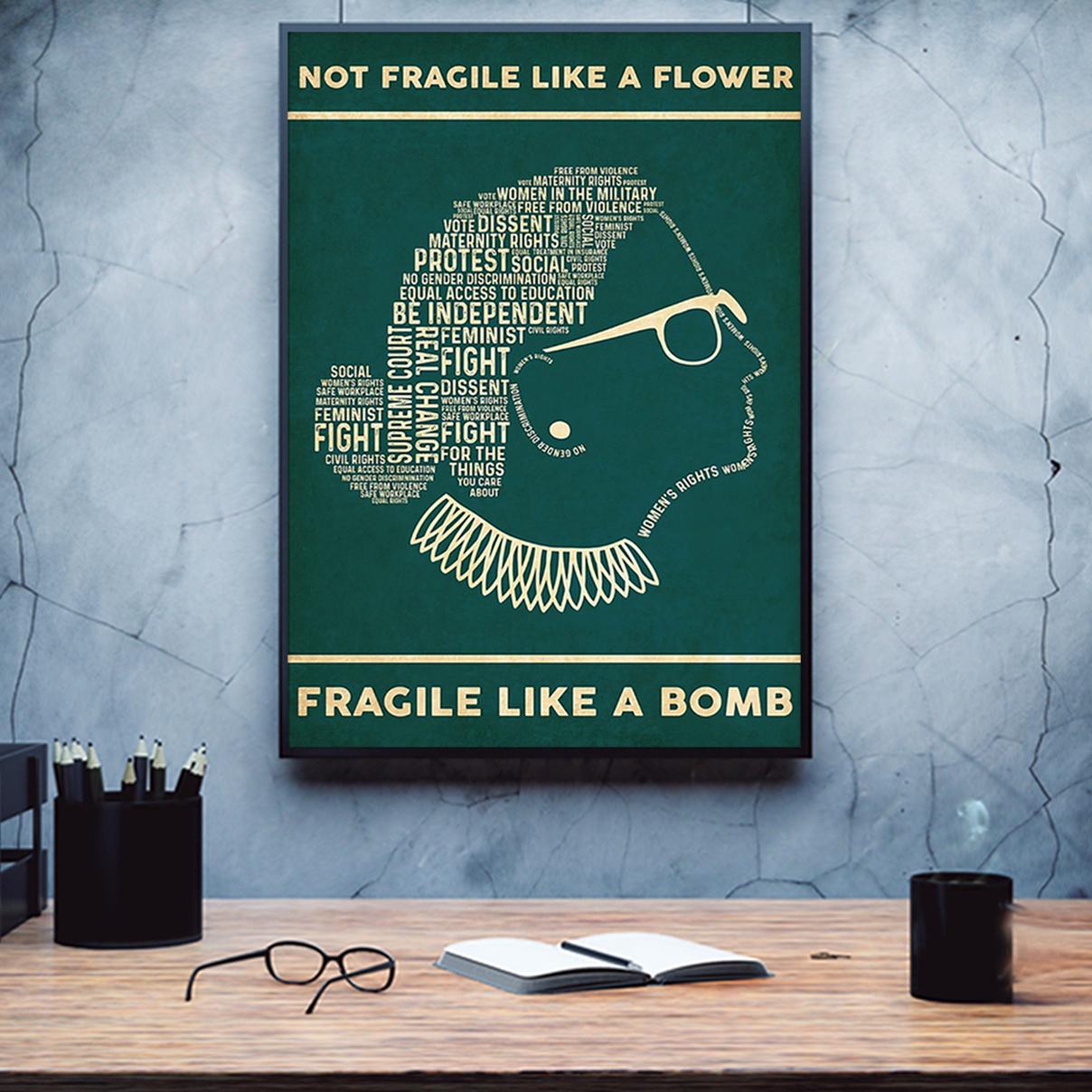 RBG not fragile like a flower fragile like a bomb poster A1