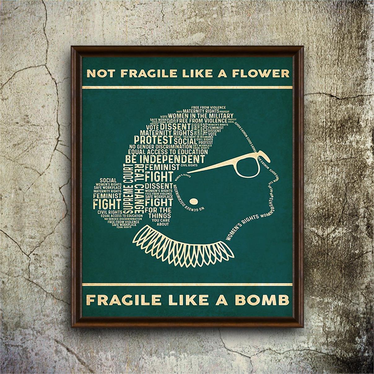 RBG not fragile like a flower fragile like a bomb poster A2