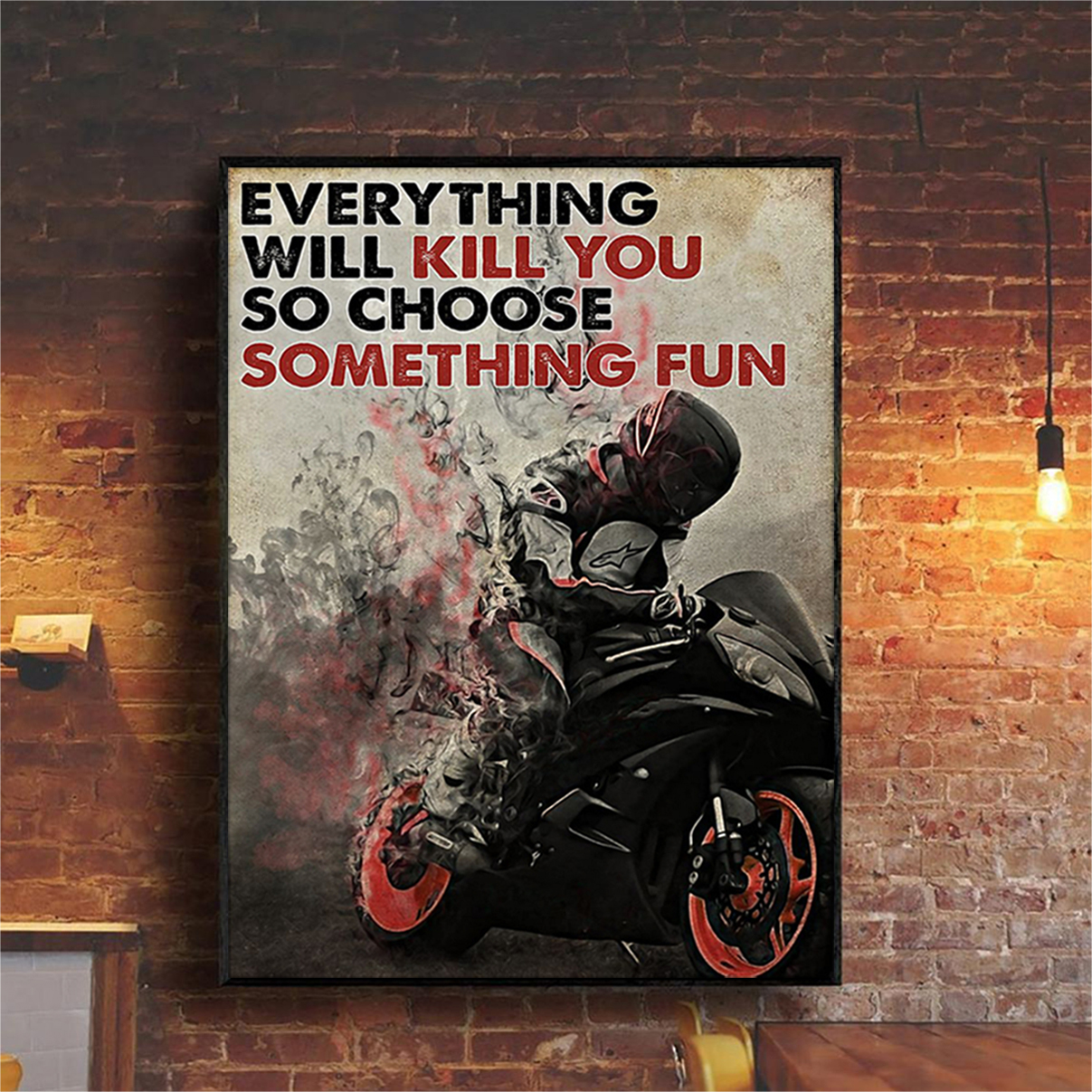 Racer everything will kill you so choose something fun poster A2