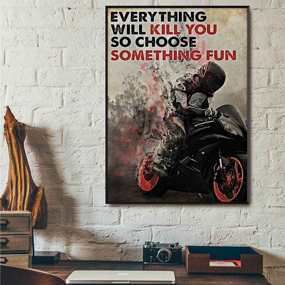 Racer everything will kill you so choose something fun poster A3
