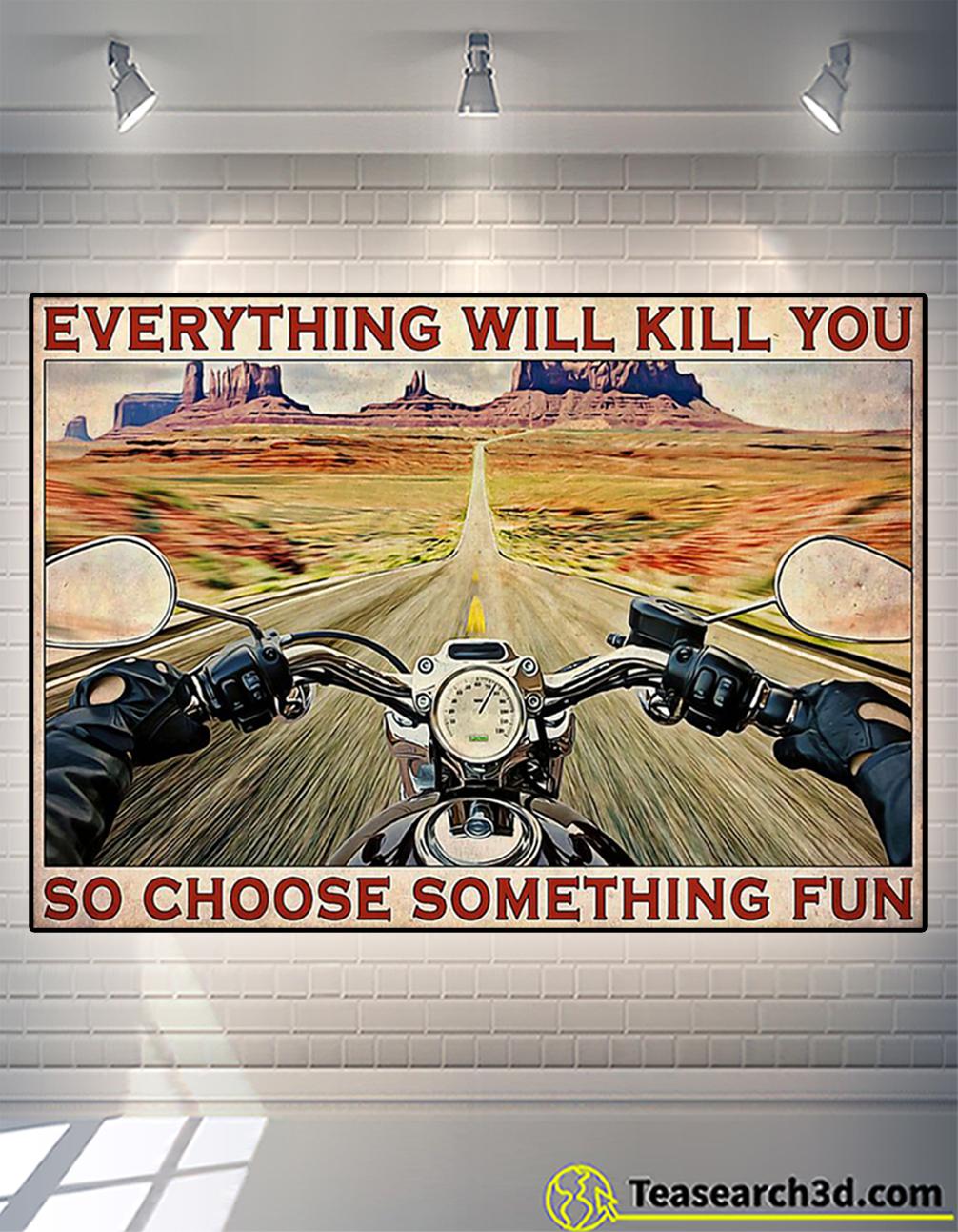 Road trip motorbike everything will kill you so choose something fun poster