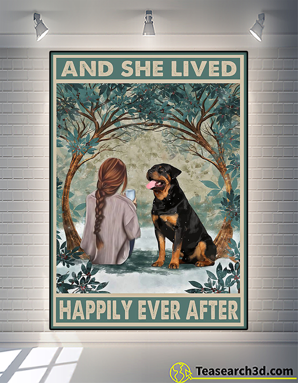 Rottweiler and she lived happily ever after poster