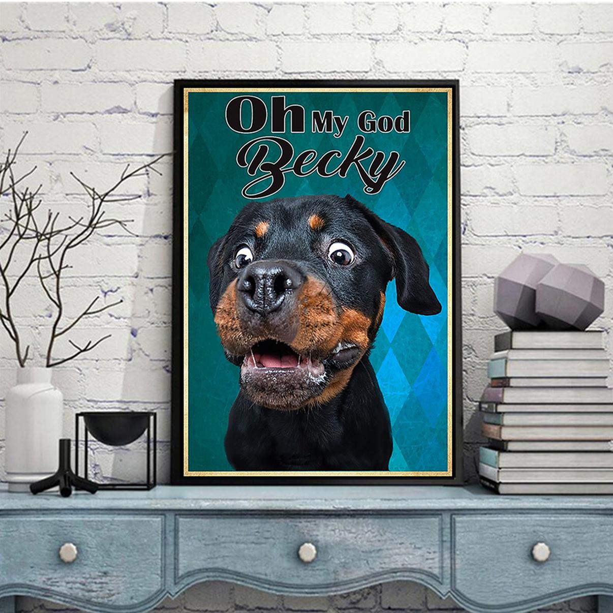 Rottweiler oh my god becky poster A3
