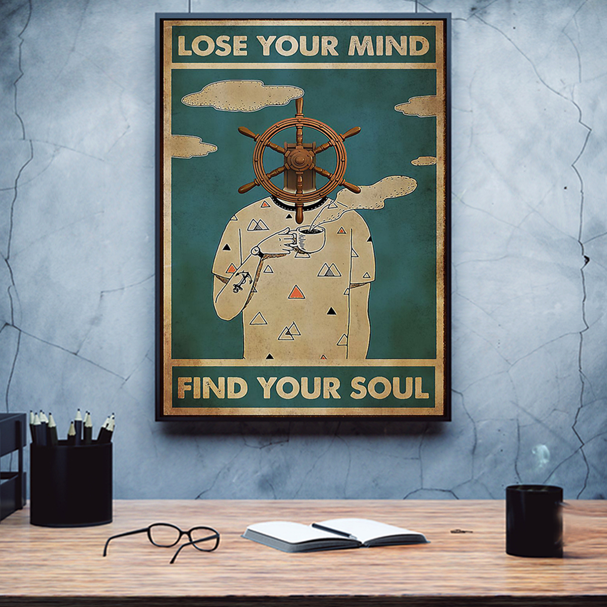 Sailor lose your mind find your soul poster A1