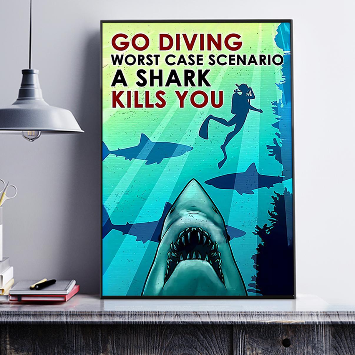Scuba diving Go diving worst case scenario a shark kills you poster A1