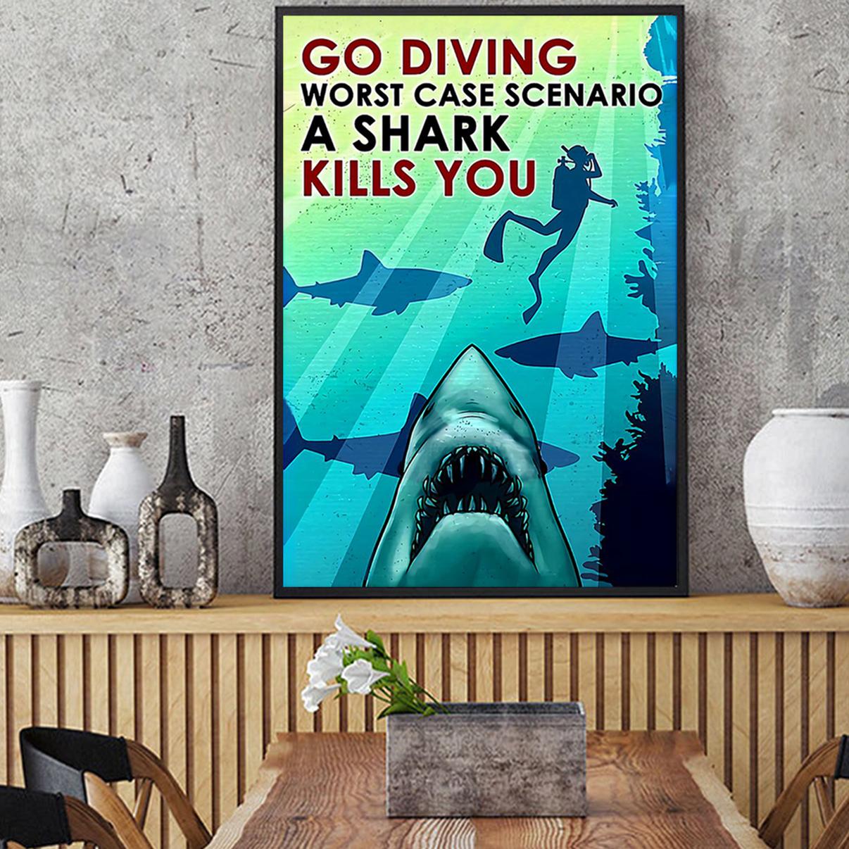Scuba diving Go diving worst case scenario a shark kills you poster A2