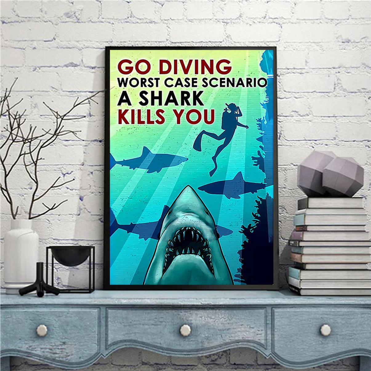 Scuba diving Go diving worst case scenario a shark kills you poster A3