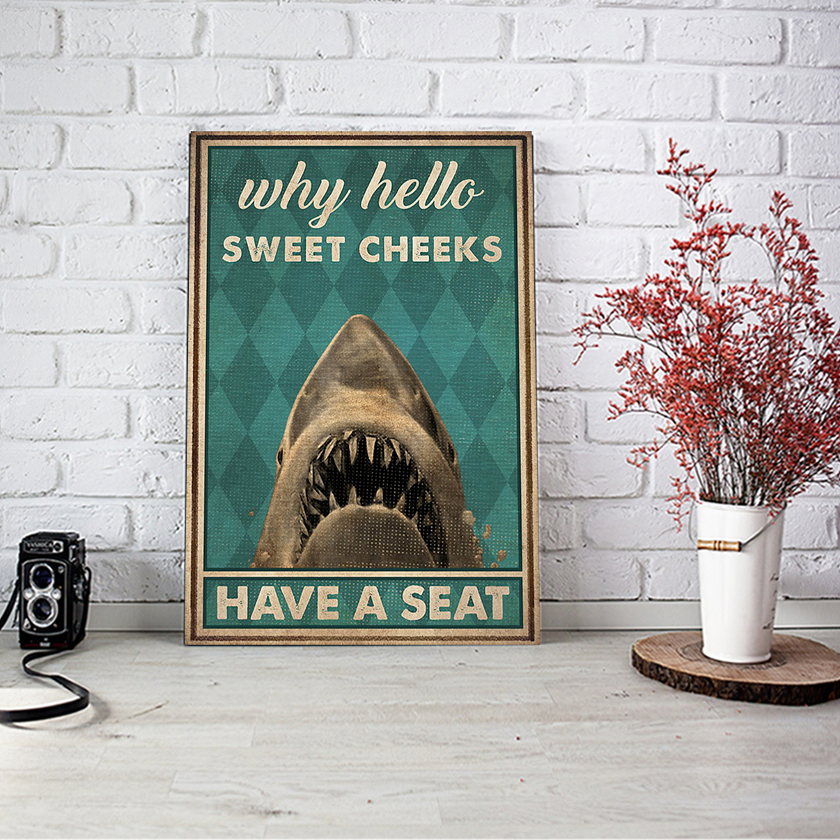 Shark why hello sweet cheeks poster A1