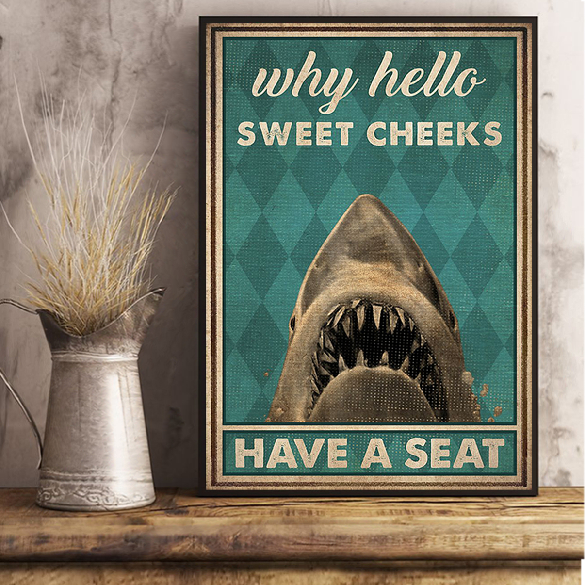 Shark why hello sweet cheeks poster A3