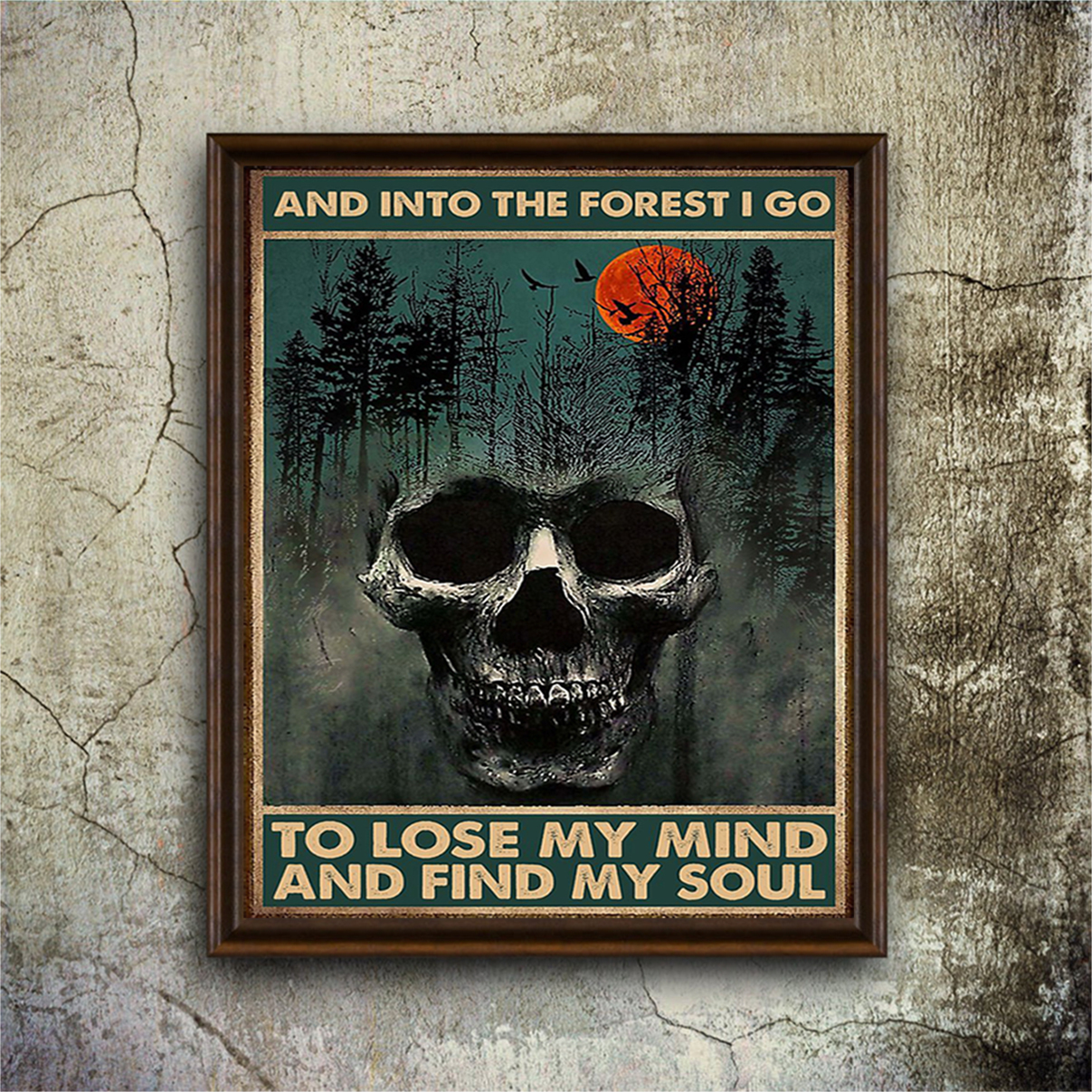 Skull and into the forest I go to lose my mind and find my soul poster A2