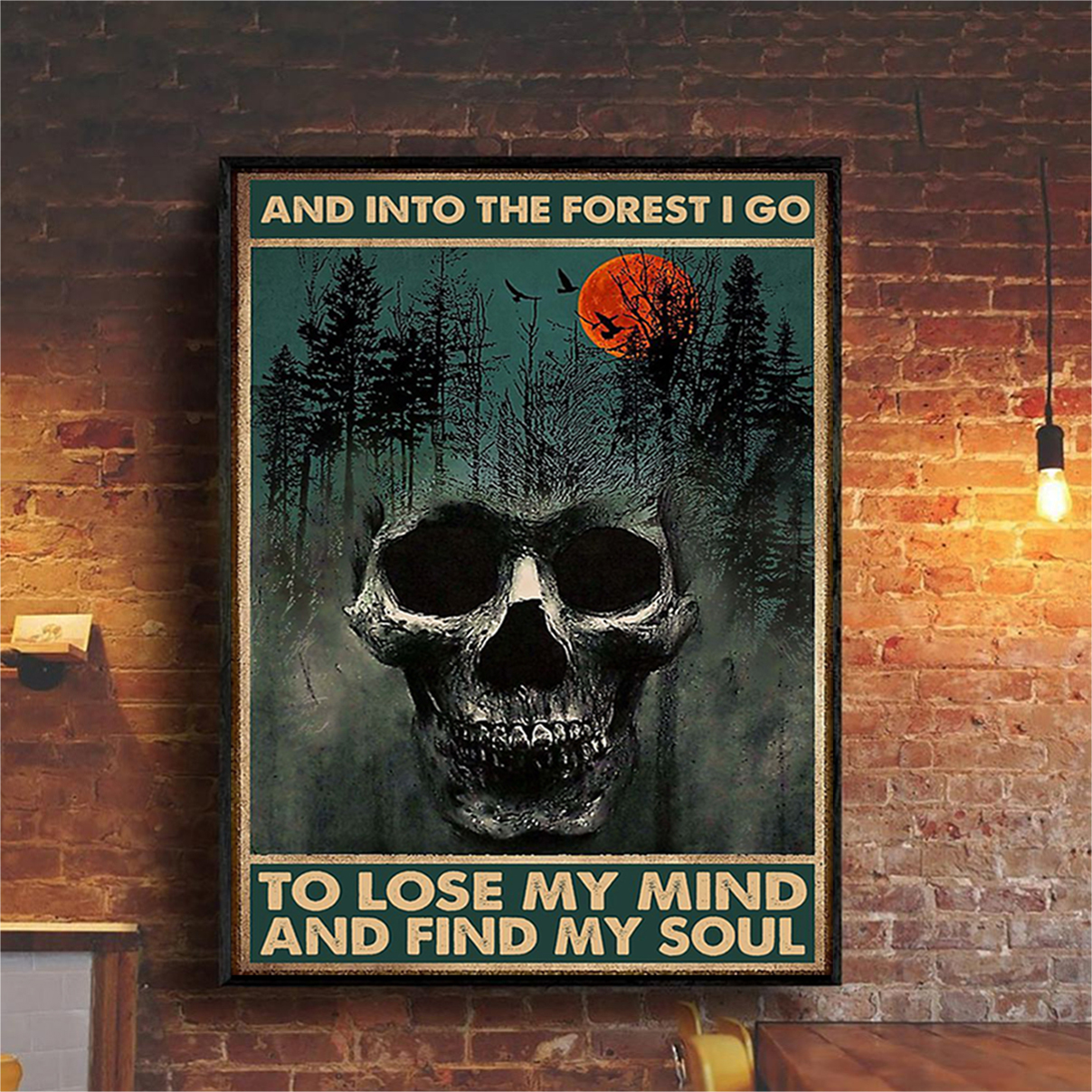 Skull and into the forest I go to lose my mind and find my soul poster A3