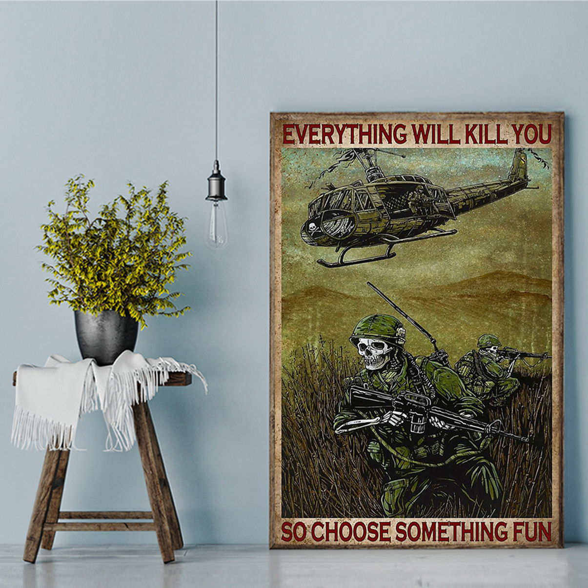 Skull soldier everything will kill you so choose something fun poster A1