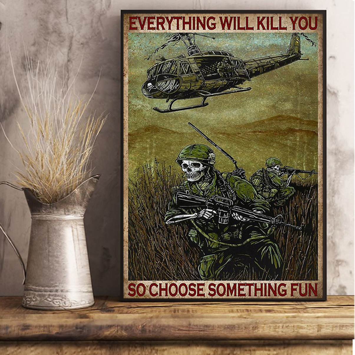 Skull soldier everything will kill you so choose something fun poster A2