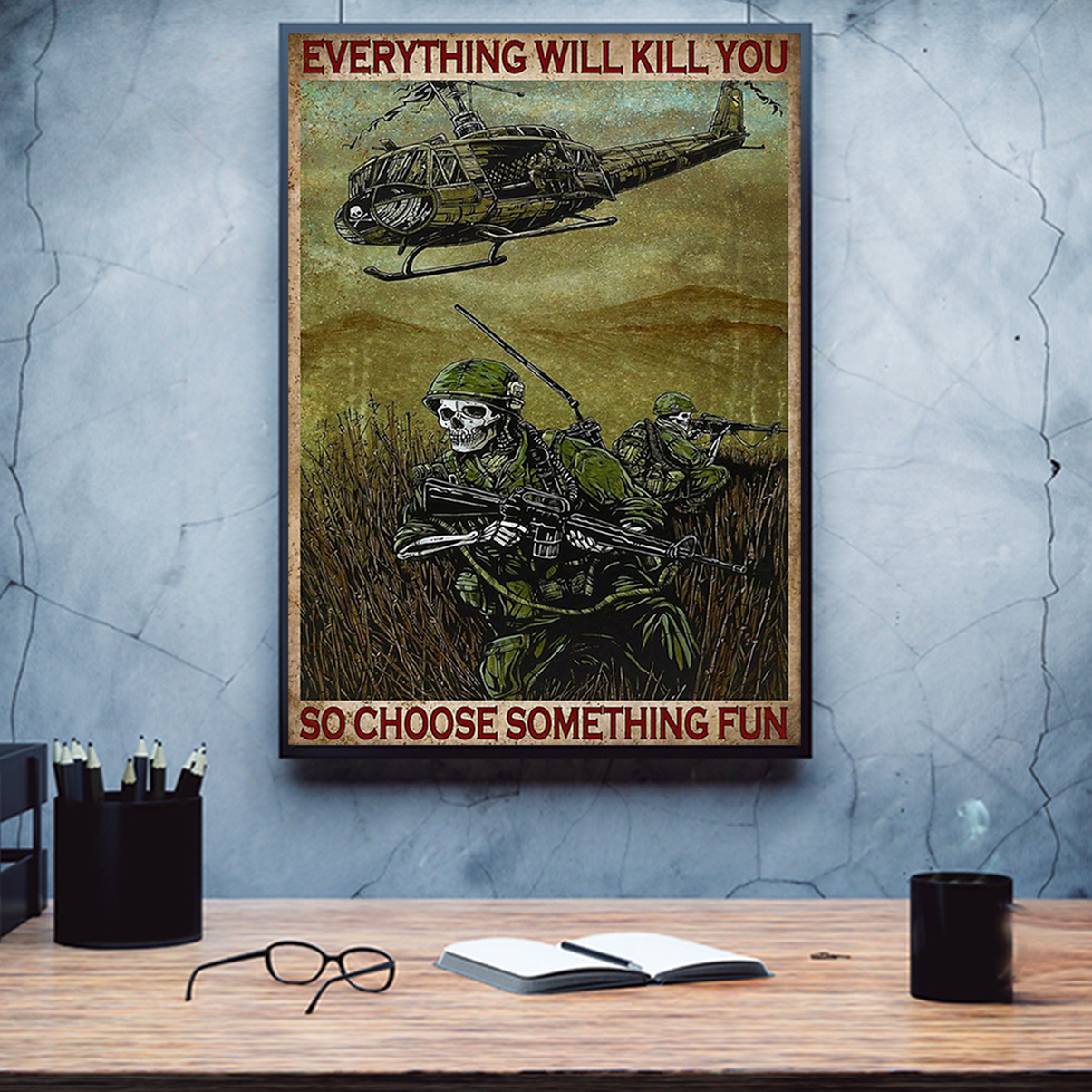 Skull soldier everything will kill you so choose something fun poster A3