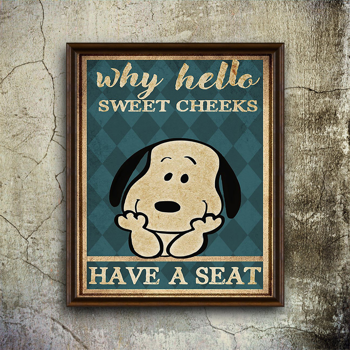 Snoopy why hello sweet cheeks have a seat poster A1