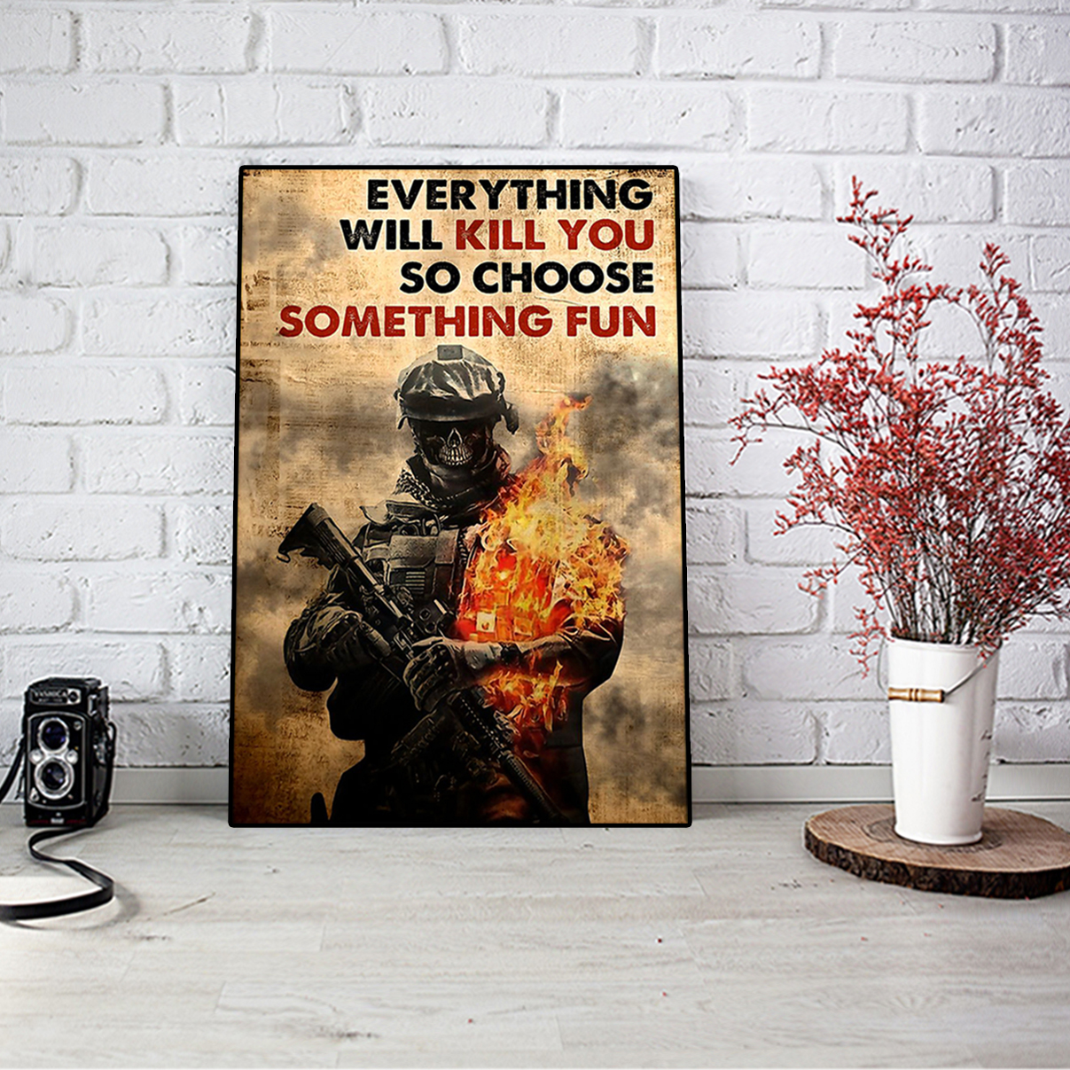 Soldier skull everything will kill you so choose something fun poster A2