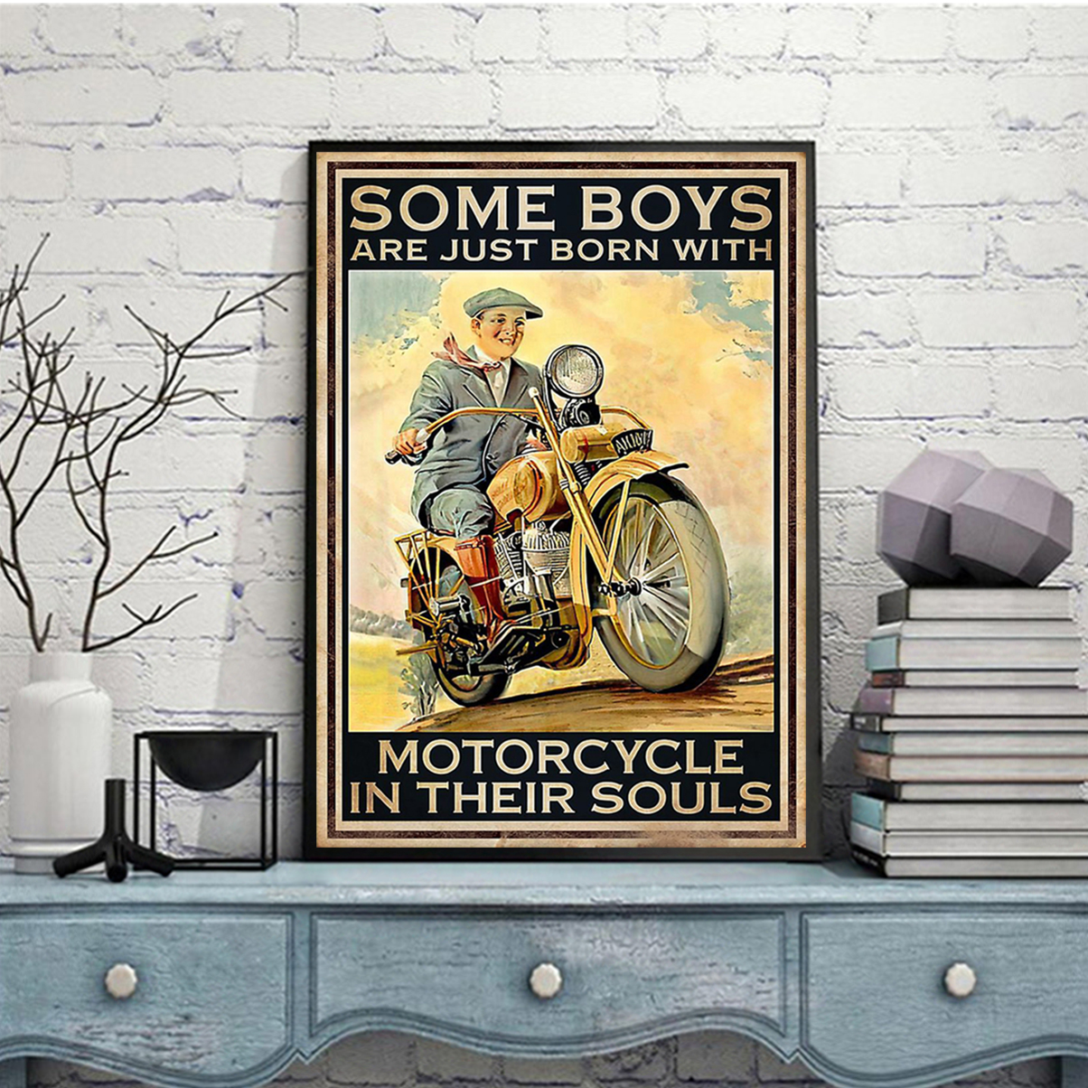 Some boys are just born with motorcycle in their souls poster A1