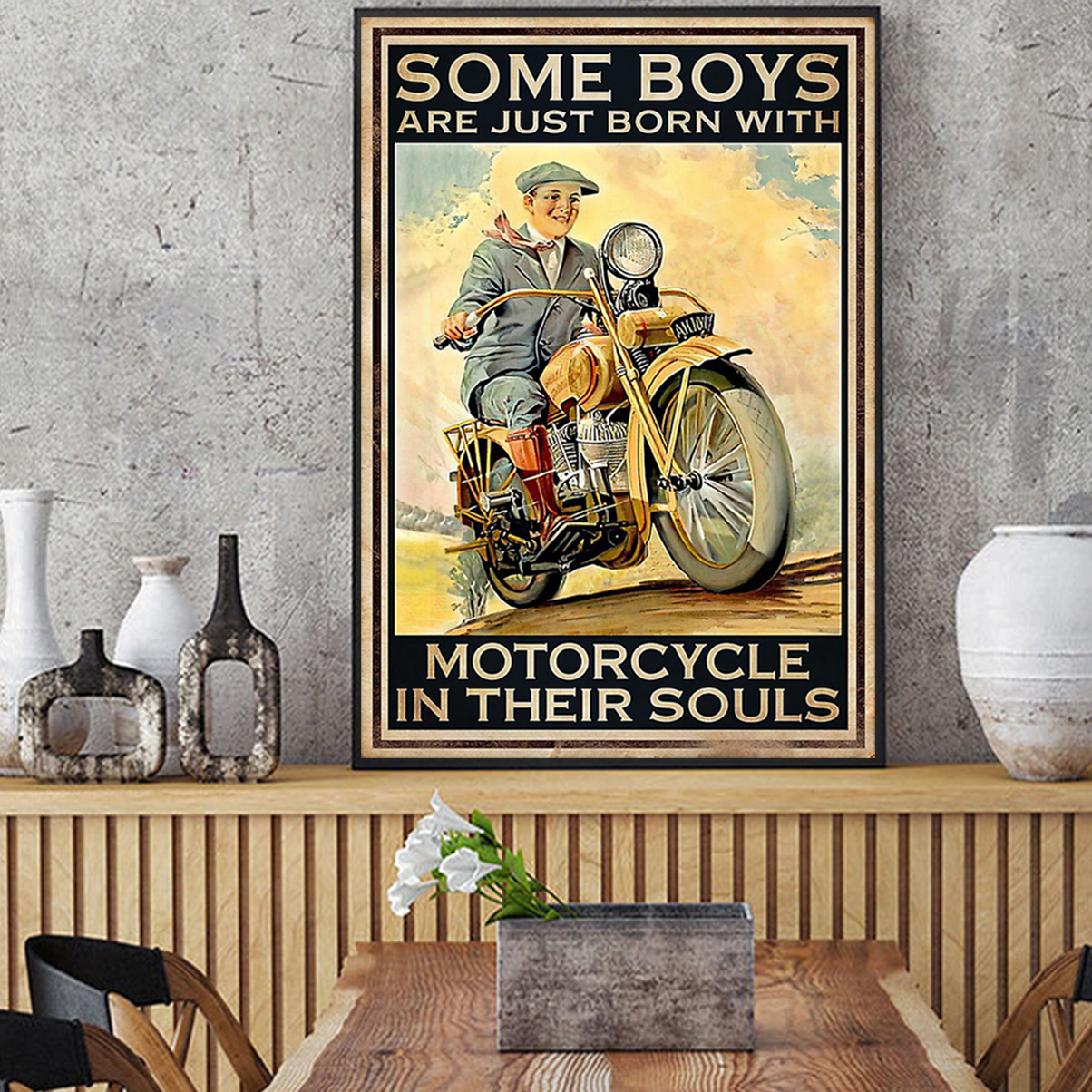 Some boys are just born with motorcycle in their souls poster A3