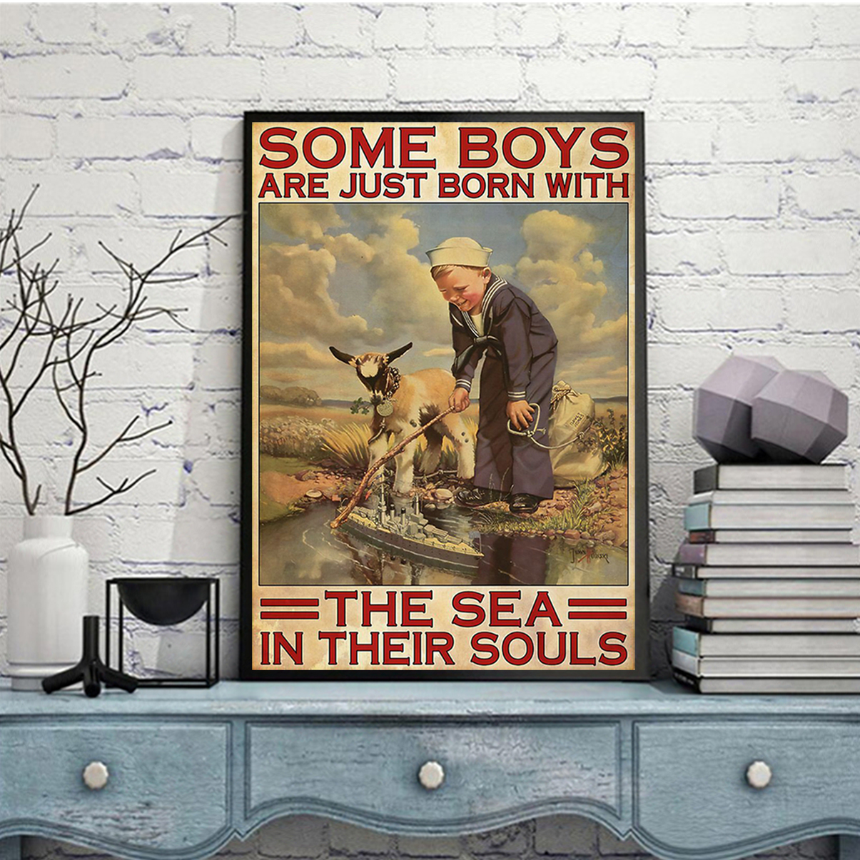 Some boys are just born with the sea in their souls poster A2