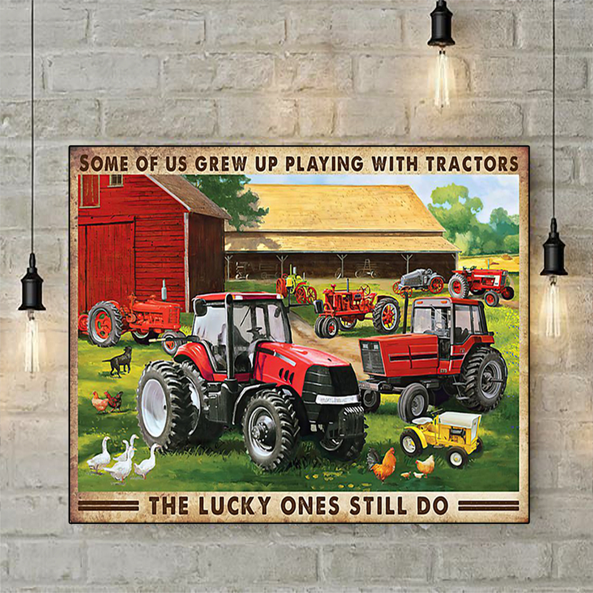 Some of us grew up playing with tractors the lucky one still do poster A2