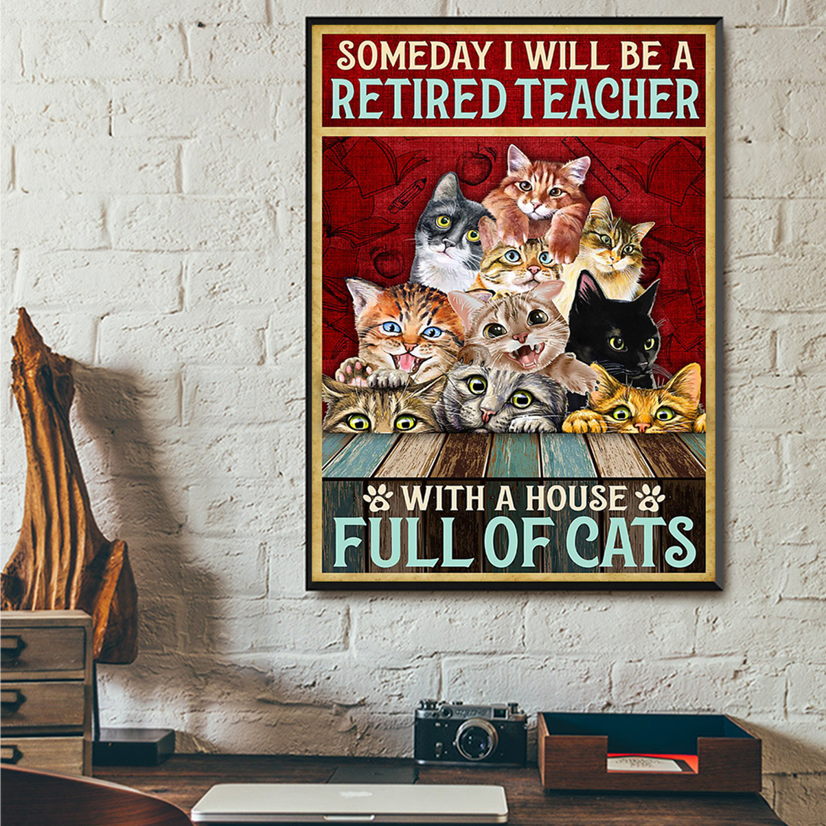 Someday I will be a retired teacher with a house full of cats poster A1