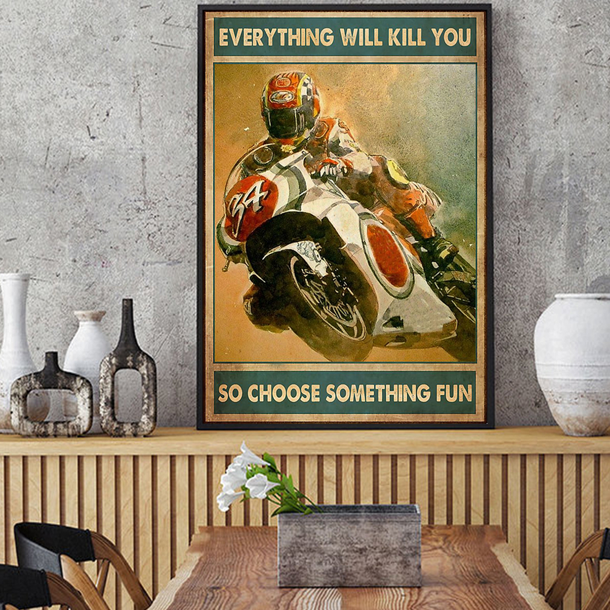 Sportbike everything will kill you so choose something fun poster A1