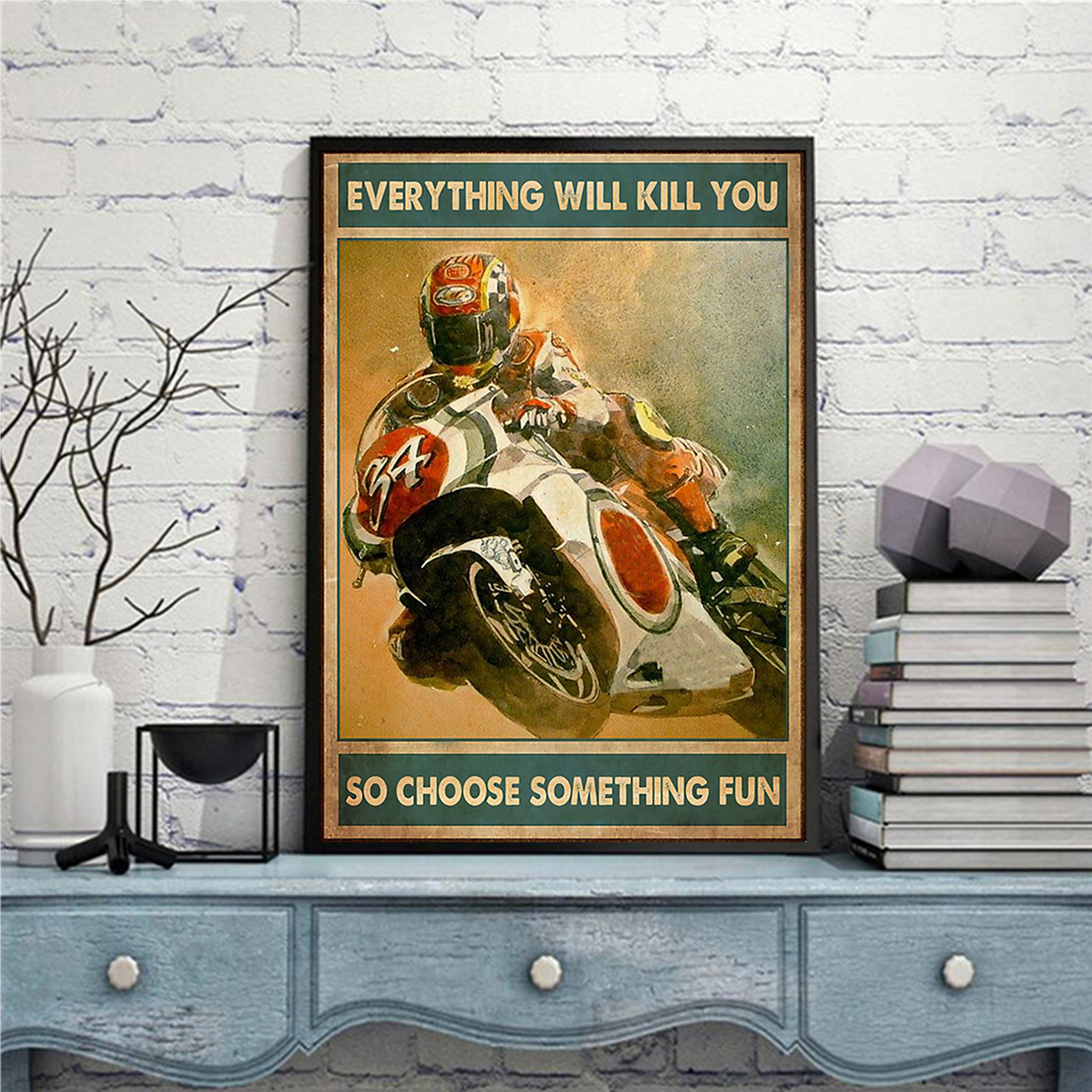 Sportbike everything will kill you so choose something fun poster A2
