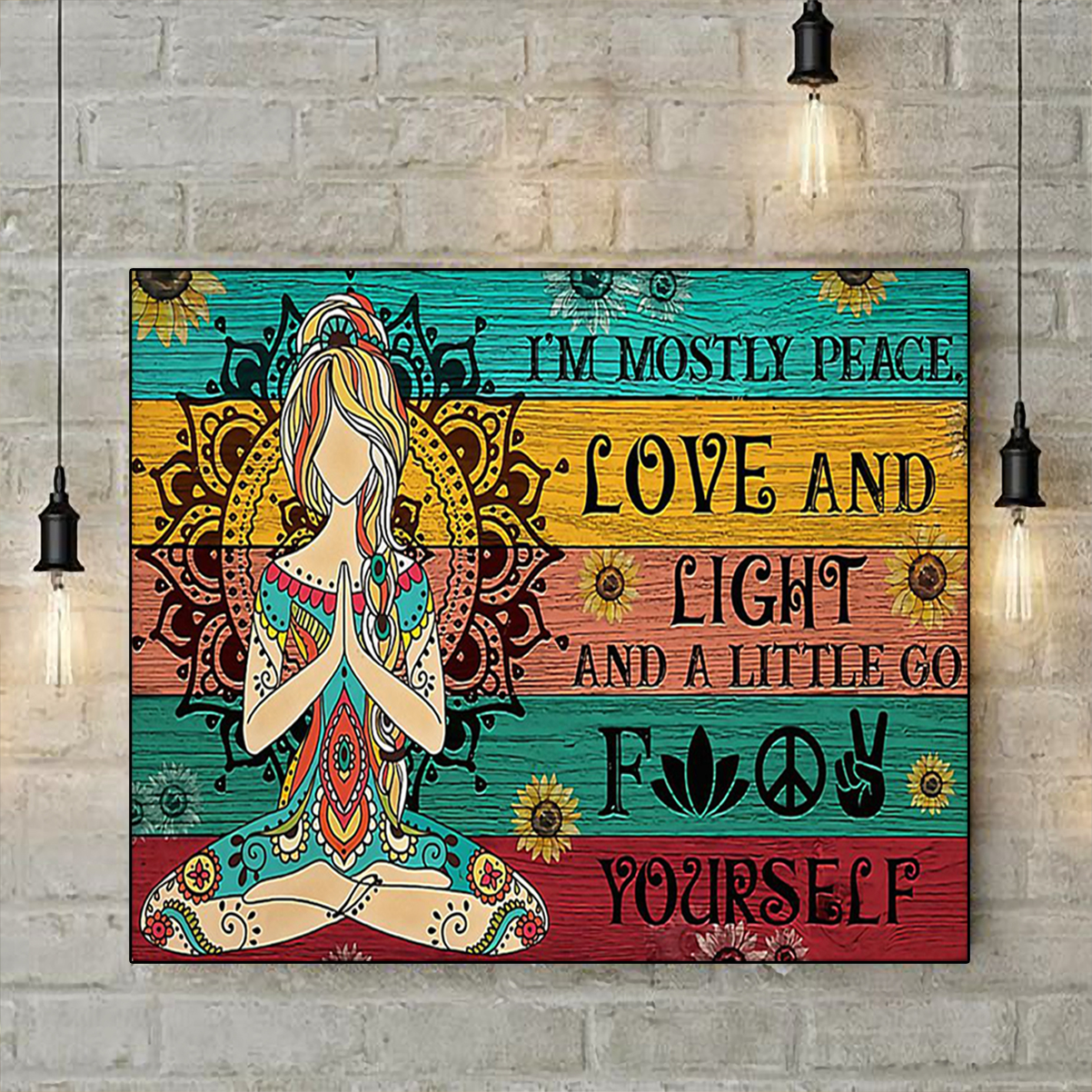Sunflower yoga girl I am mostly peace love and light poster A3