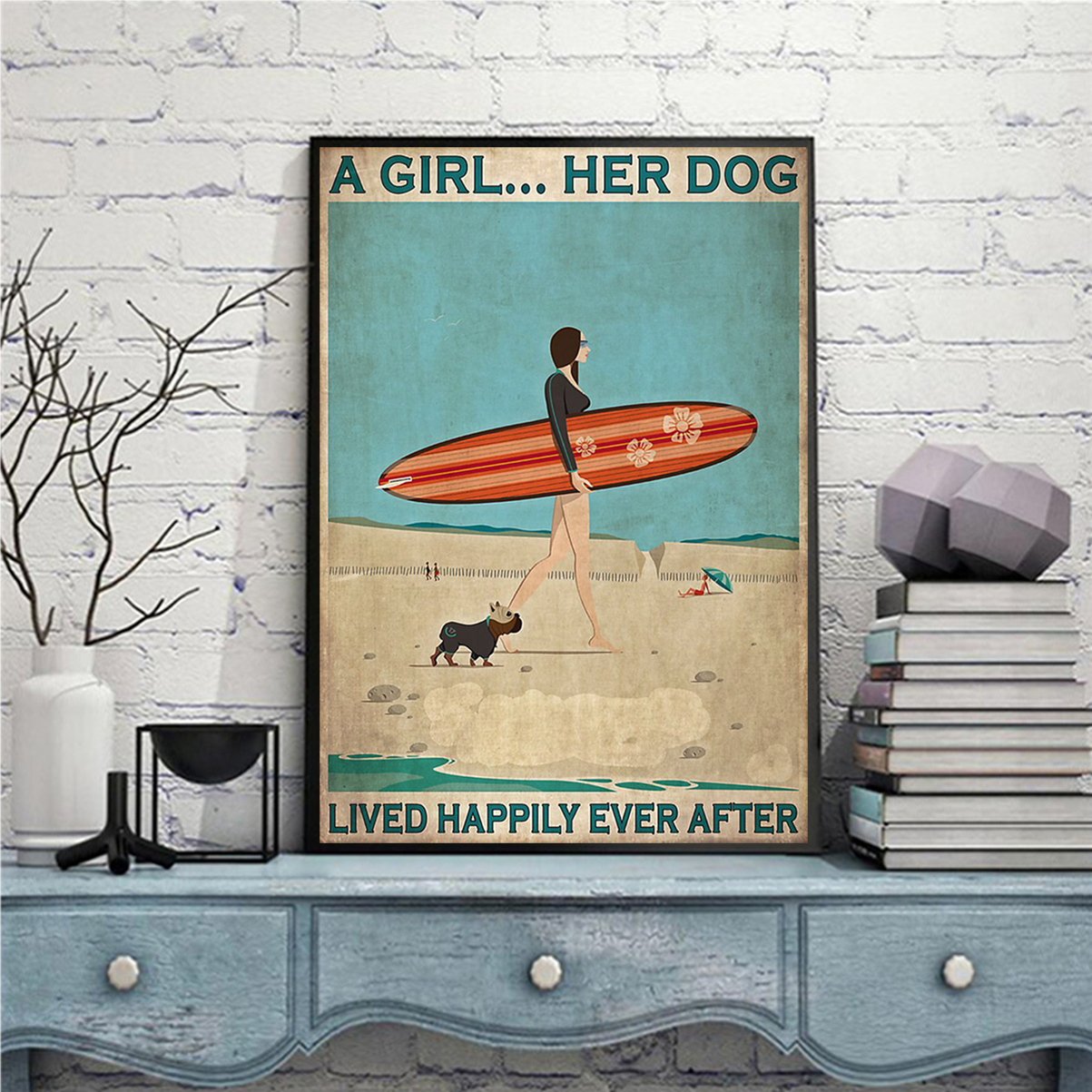 Surfing a girl her dog lived happily ever after poster A1