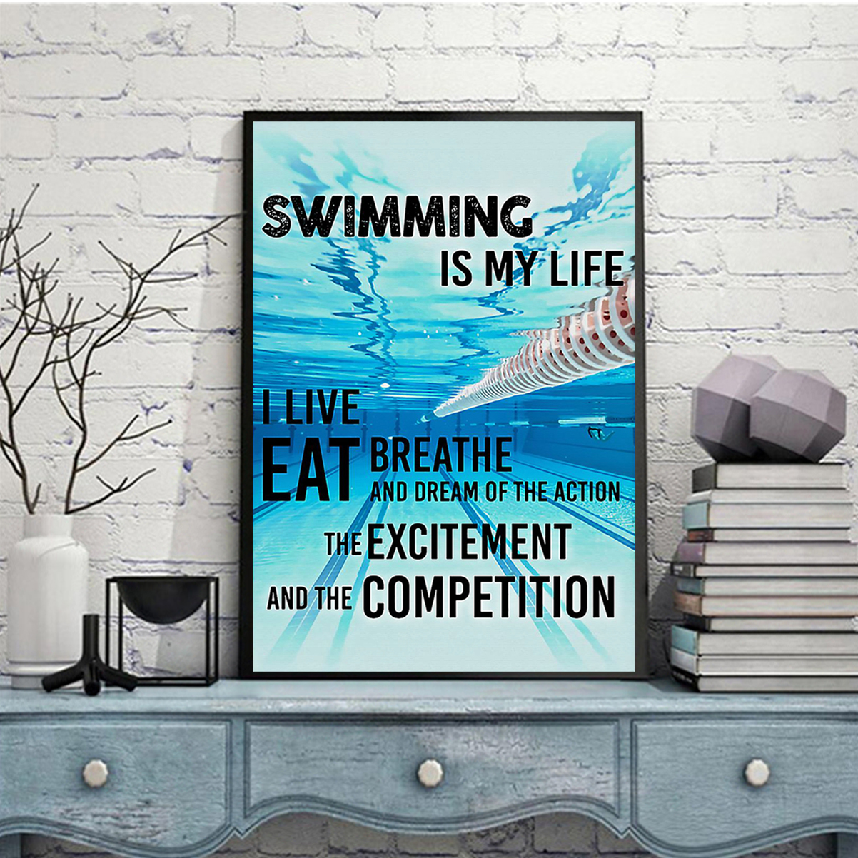 Swimming is my life I live eat breathe and dream of the action poster A2
