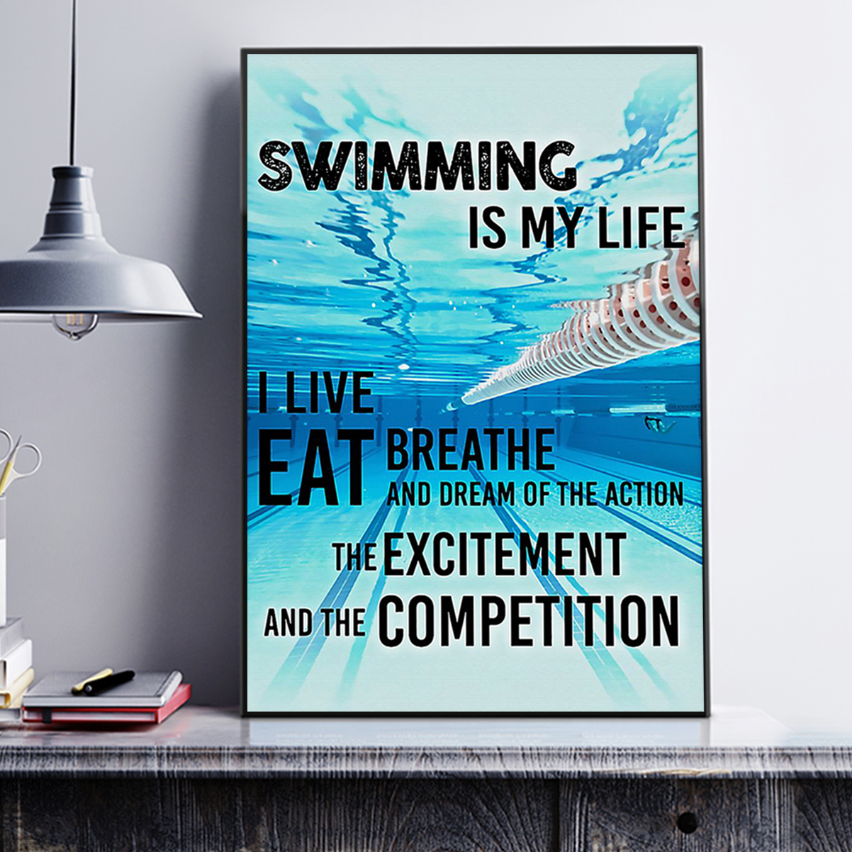 Swimming is my life I live eat breathe and dream of the action poster A3