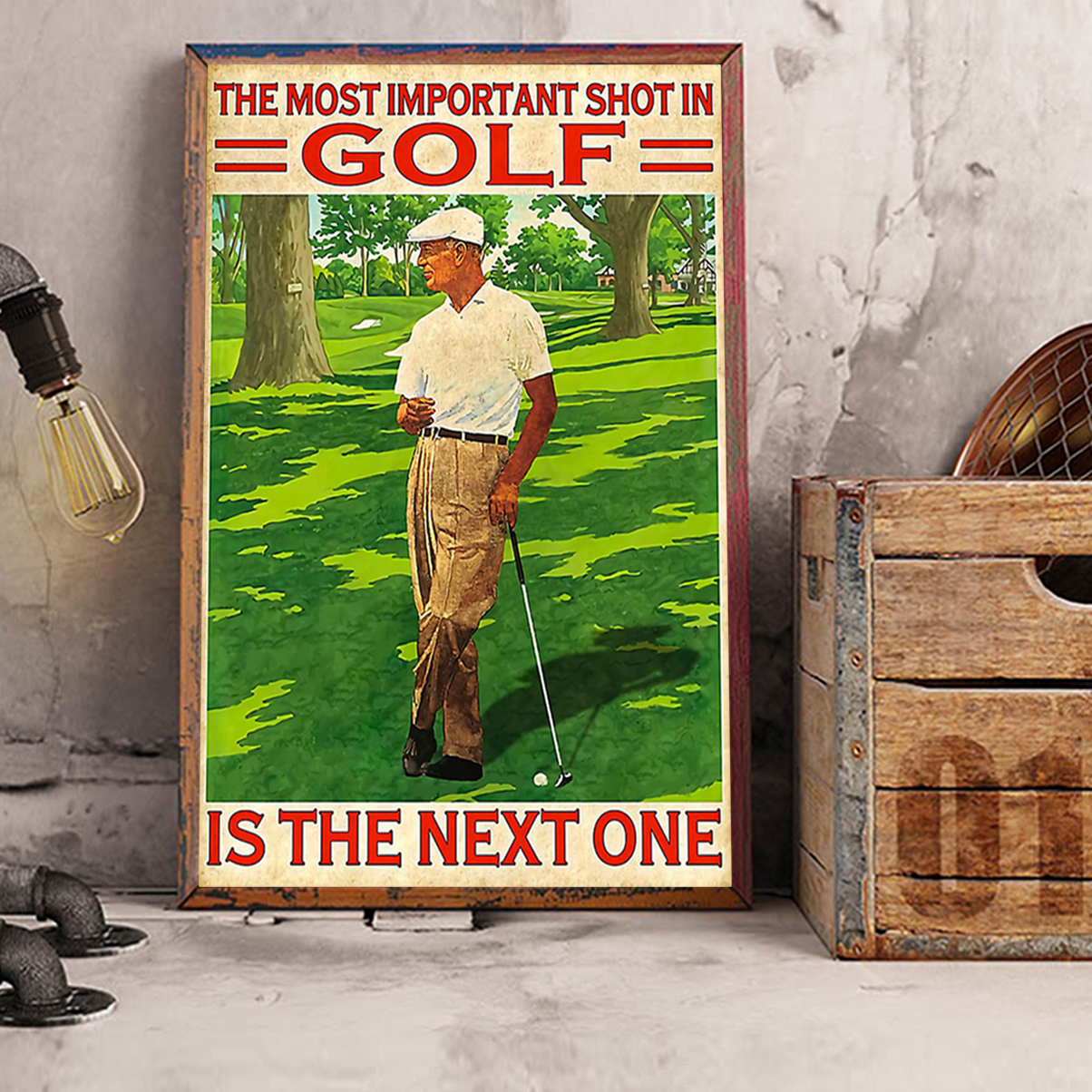 The most important shot in golf is the next one poster A2